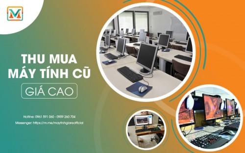 Thu Mua - Thanh Lý Máy Tính Cũ Giá Cao | MAYTINHGIARE.NET